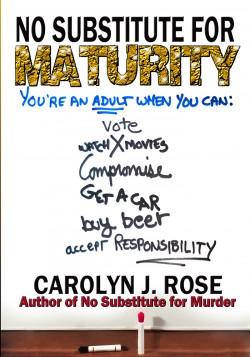 No Substitude for Maturity