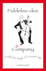 Fiddelee-Dee & Company
